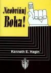 Neobviňuj Boha!, Kenneth E. Hagin