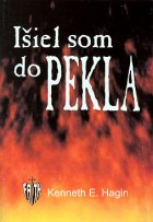 Išiel som do pekla, Kenneth E. Hagin