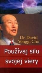 Používaj silu svojej viery, Dr. David Yonggi Cho