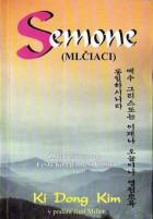 Semone (Mlčanie), Ki Dong Kim
