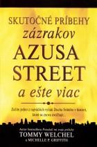 Skutočné príbehy zázrakov Azusa Street aešte viac